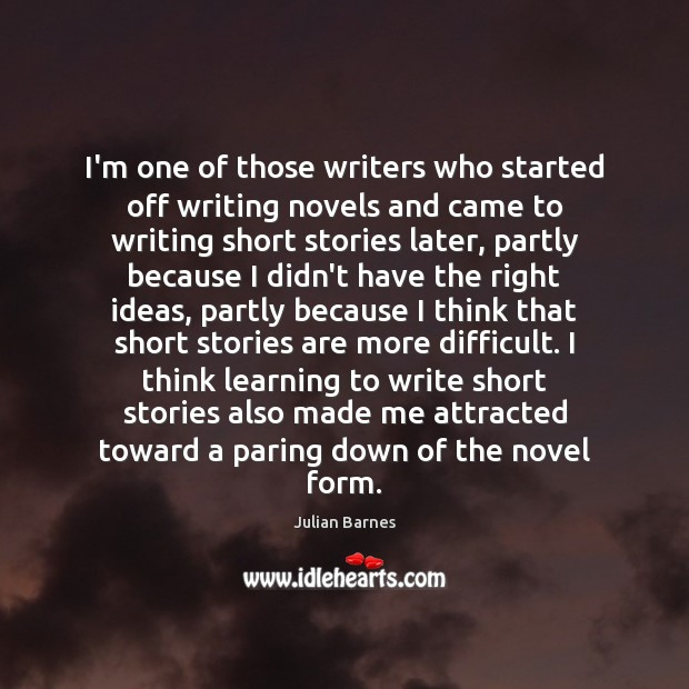 I'm one of those writers who started off writing novels and came Image
