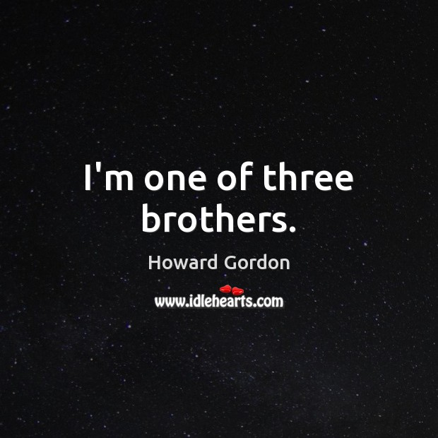 I'm one of three brothers. Image