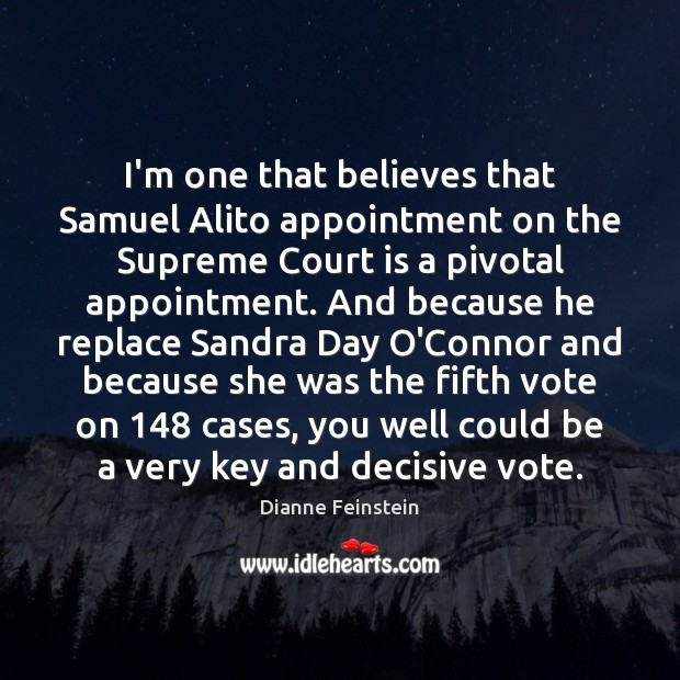 I'm one that believes that Samuel Alito appointment on the Supreme Court Image