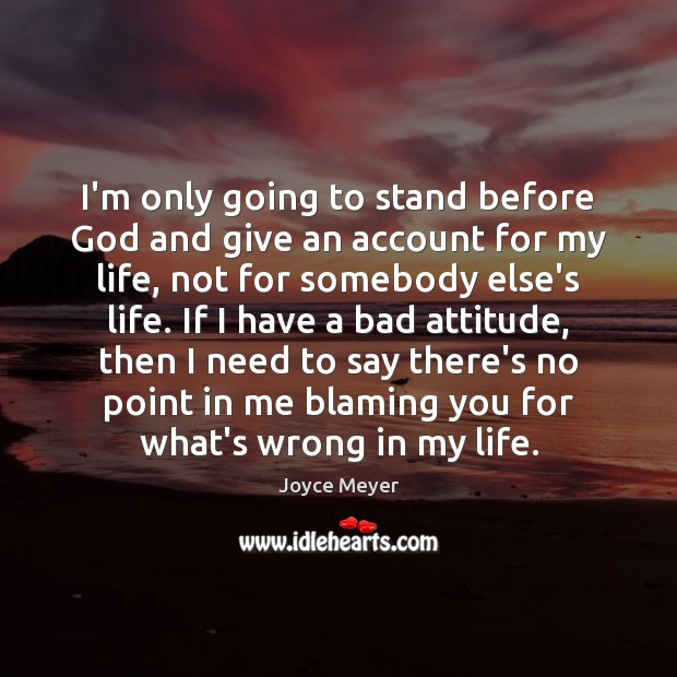 Image, I'm only going to stand before God and give an account for