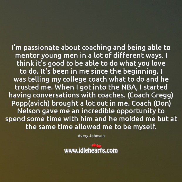 Image, I'm passionate about coaching and being able to mentor young men in