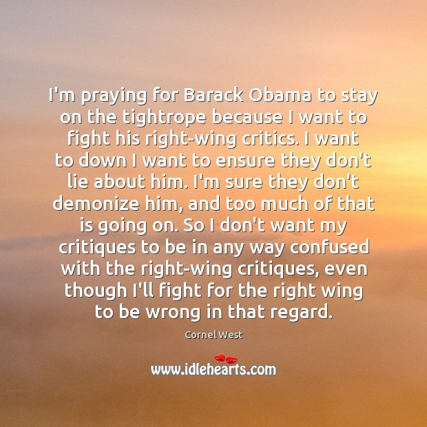 Image, I'm praying for Barack Obama to stay on the tightrope because I