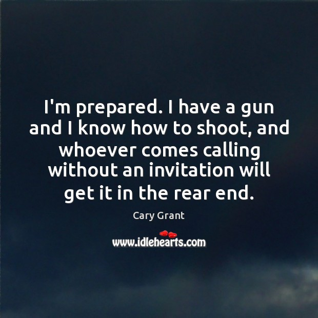 Image, I'm prepared. I have a gun and I know how to shoot,