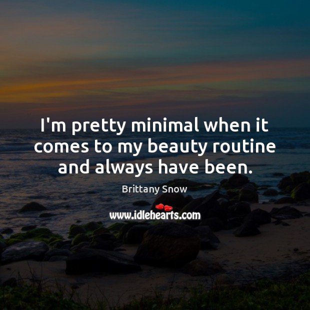 I'm pretty minimal when it comes to my beauty routine and always have been. Image