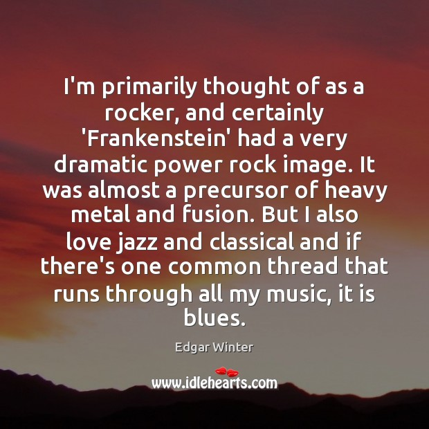 I'm primarily thought of as a rocker, and certainly 'Frankenstein' had a Image