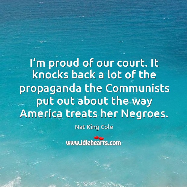 I'm proud of our court. It knocks back a lot of the propaganda the communists put. Image