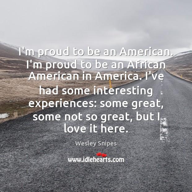 I'm proud to be an American. I'm proud to be an African Image