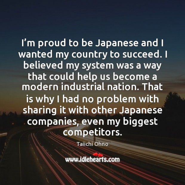 I'm proud to be Japanese and I wanted my country to Image