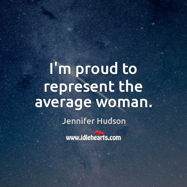 I'm proud to represent the average woman. Image