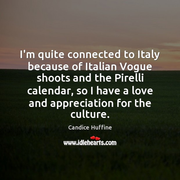 Image, I'm quite connected to Italy because of Italian Vogue shoots and the