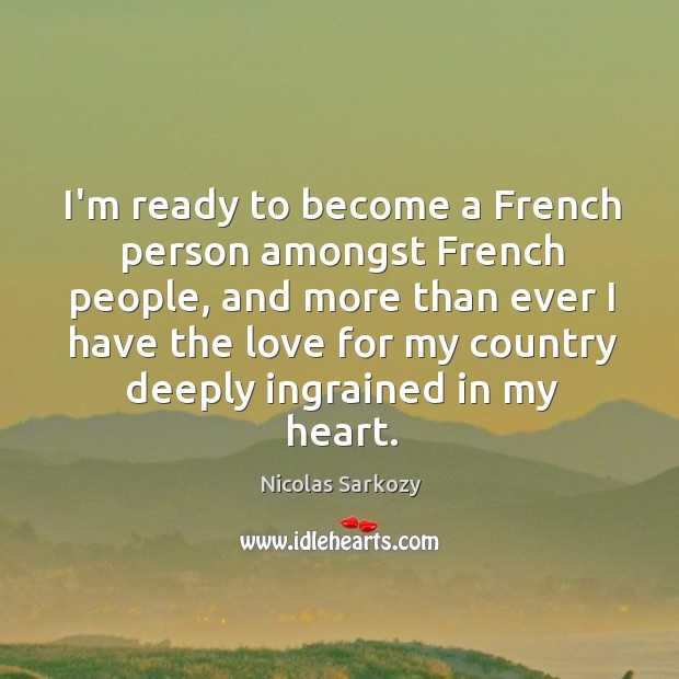 I'm ready to become a French person amongst French people, and more Image