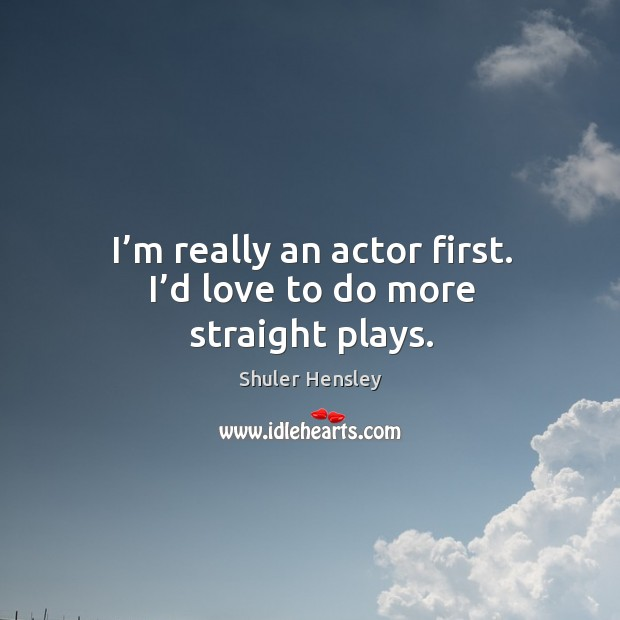 Picture Quote by Shuler Hensley