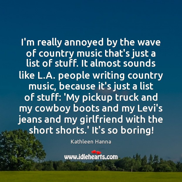 I'm really annoyed by the wave of country music that's just a Image