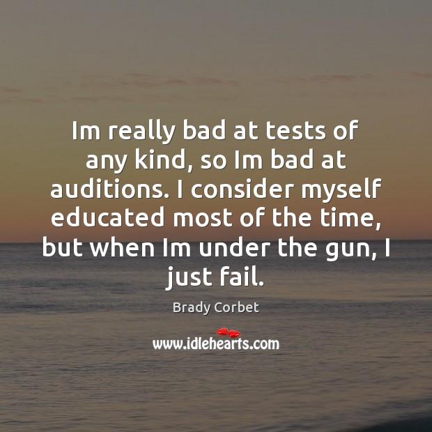 Im really bad at tests of any kind, so Im bad at Image