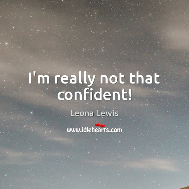 I'm really not that confident! Image