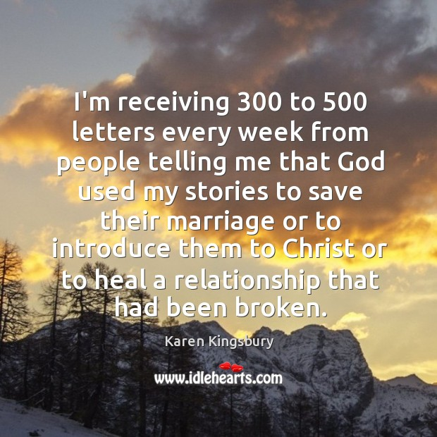 I'm receiving 300 to 500 letters every week from people telling me that God Image