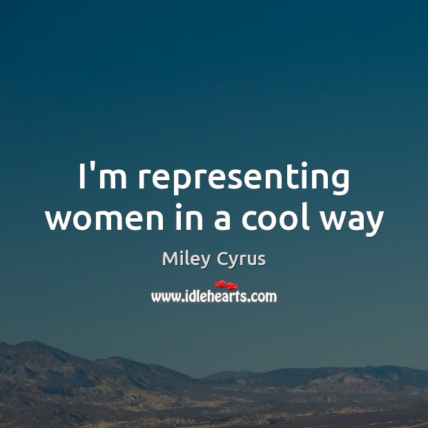 Image, I'm representing women in a cool way