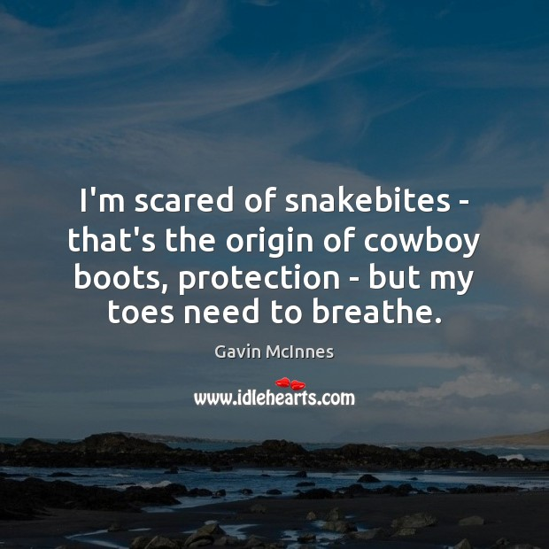 Image, I'm scared of snakebites – that's the origin of cowboy boots, protection