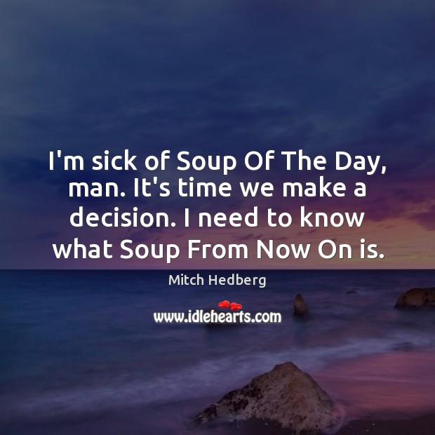 I'm sick of Soup Of The Day, man. It's time we make Image