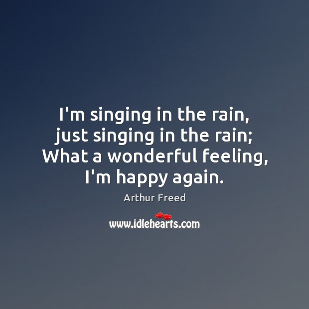Image, I'm singing in the rain, just singing in the rain; What a