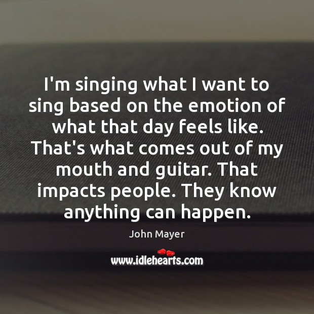 Image, I'm singing what I want to sing based on the emotion of