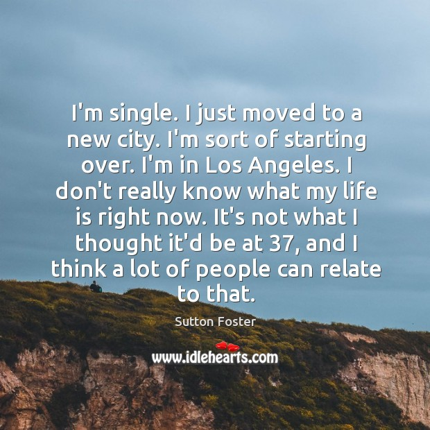 I'm single. I just moved to a new city. I'm sort of Image