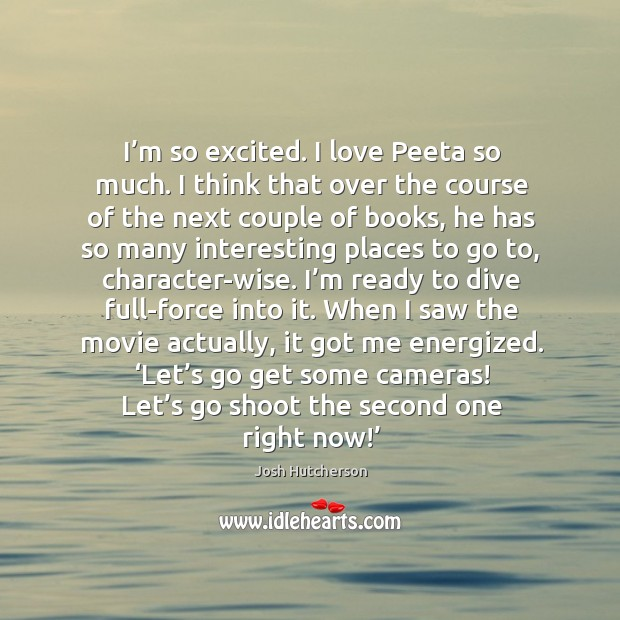 Image, I'm so excited. I love peeta so much. I think that over the course of the next couple of books