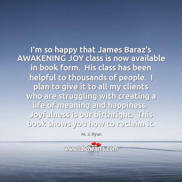 I'm so happy that James Baraz's AWAKENING JOY class is now available Image