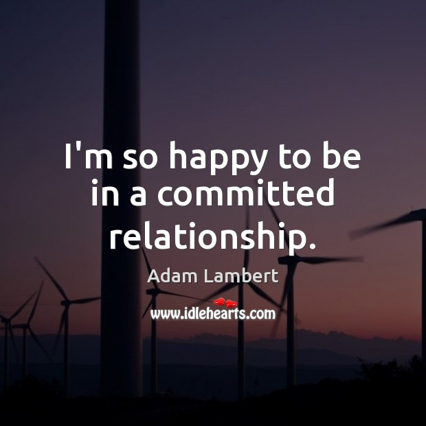I'm so happy to be in a committed relationship. Image