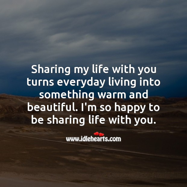 I'm so happy to be sharing life with you. Love Quotes for Her Image