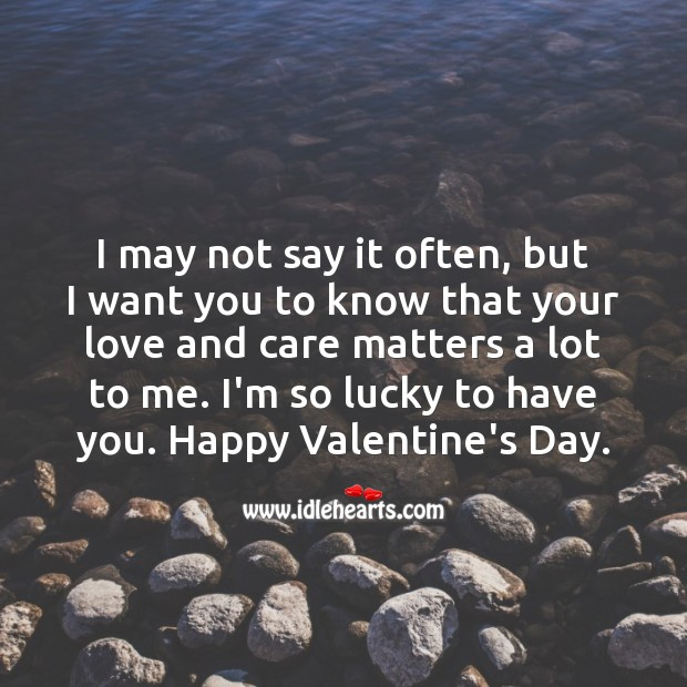 I'm so lucky to have you. Happy Valentine's Day. Valentine's Day Quotes Image