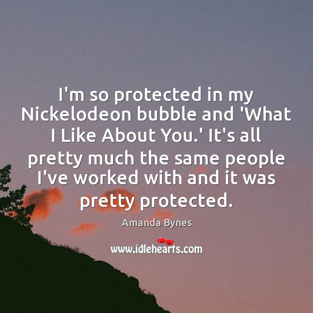 Image, I'm so protected in my Nickelodeon bubble and 'What I Like About