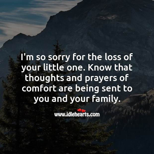 I'm so sorry for the loss of your little one. Sympathy Quotes Image