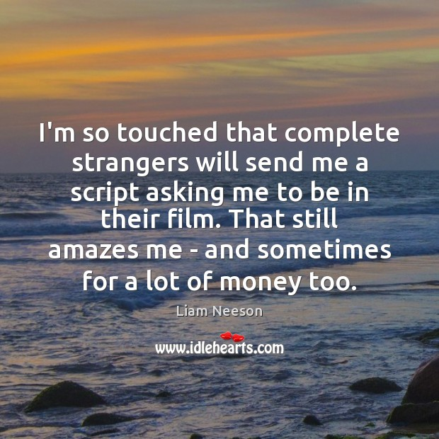 Image, I'm so touched that complete strangers will send me a script asking