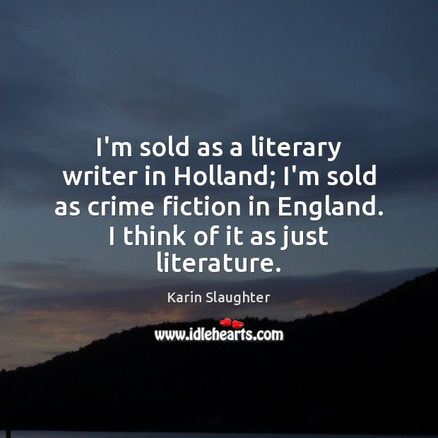 Image, I'm sold as a literary writer in Holland; I'm sold as crime