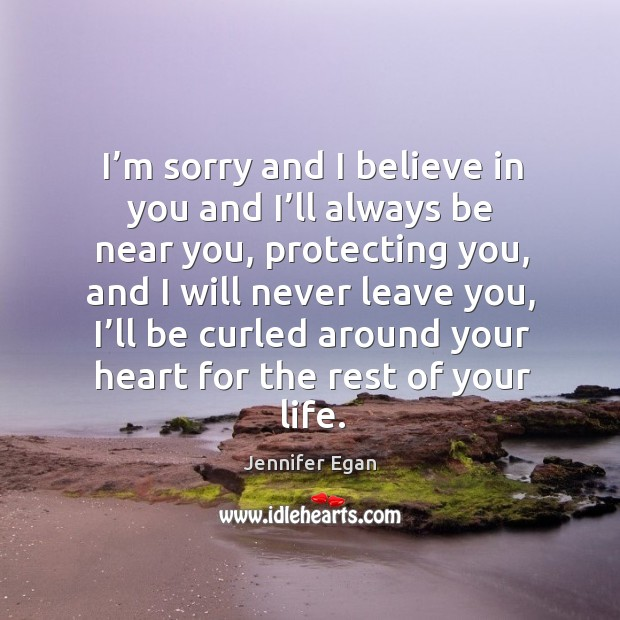 I'm sorry and I believe in you and I'll always Image