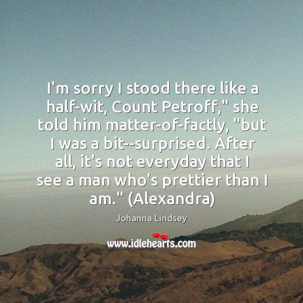 """I'm sorry I stood there like a half-wit, Count Petroff,"""" she told Image"""