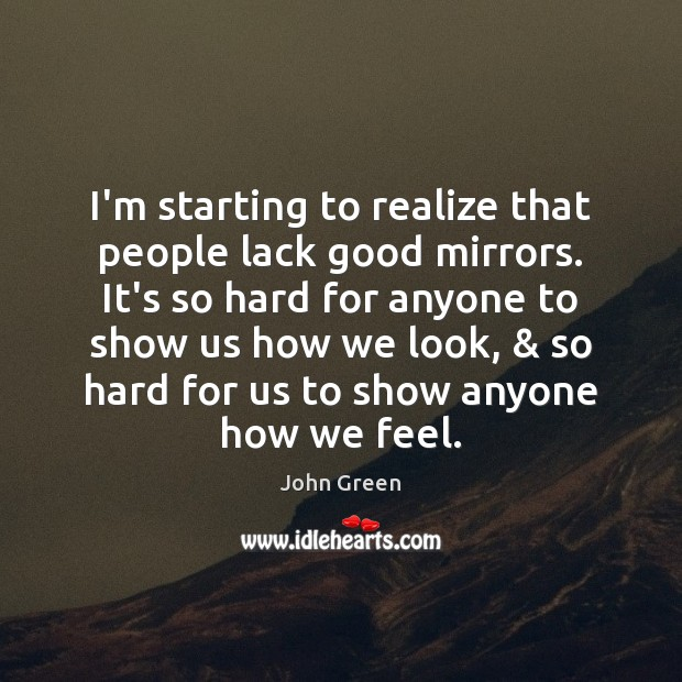 Image, I'm starting to realize that people lack good mirrors. It's so hard