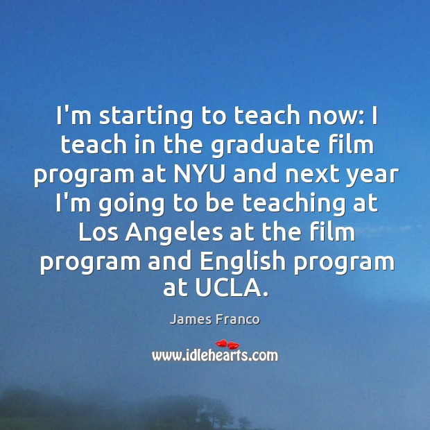 I'm starting to teach now: I teach in the graduate film program Image