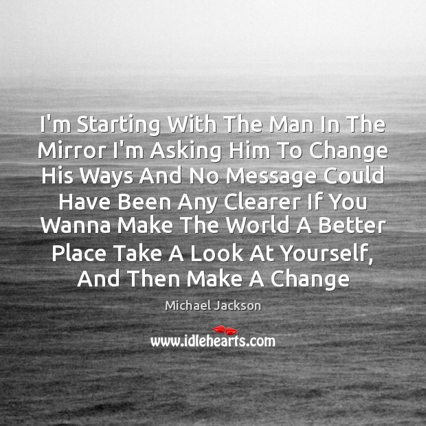 Image, I'm Starting With The Man In The Mirror I'm Asking Him To