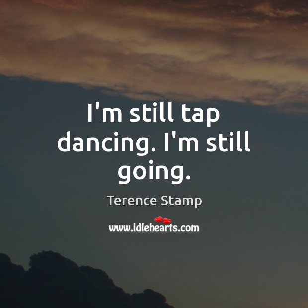 Picture Quote by Terence Stamp