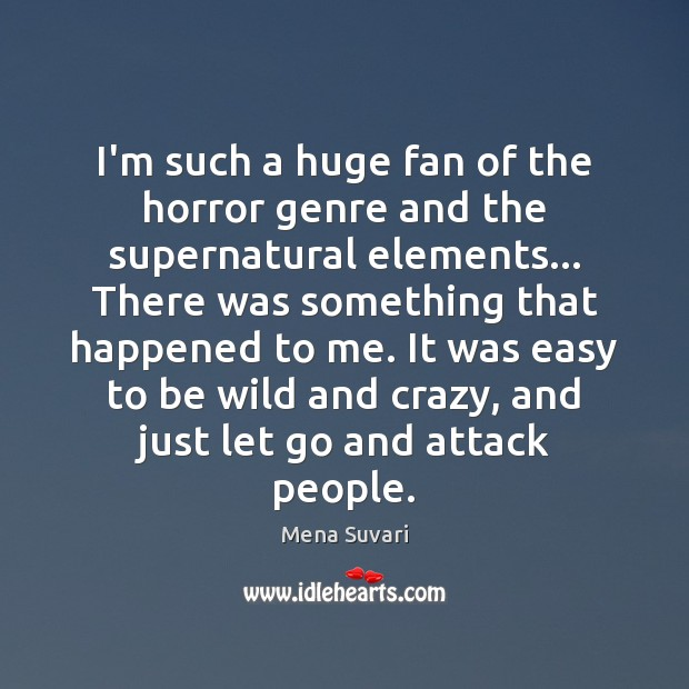 I'm such a huge fan of the horror genre and the supernatural Image