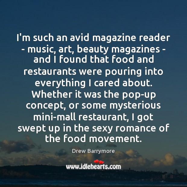 Image, I'm such an avid magazine reader – music, art, beauty magazines –