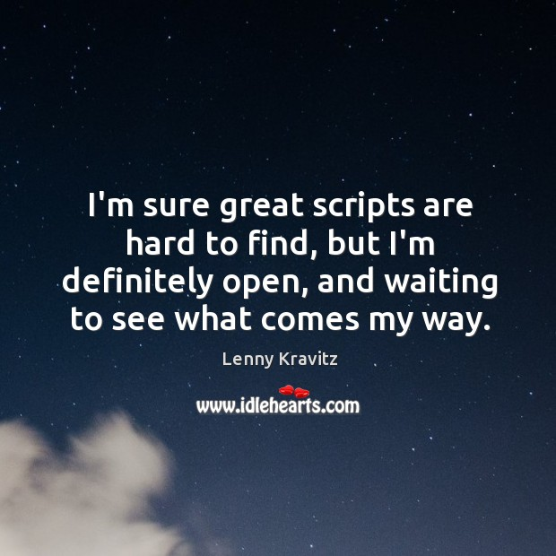 Image, I'm sure great scripts are hard to find, but I'm definitely open,