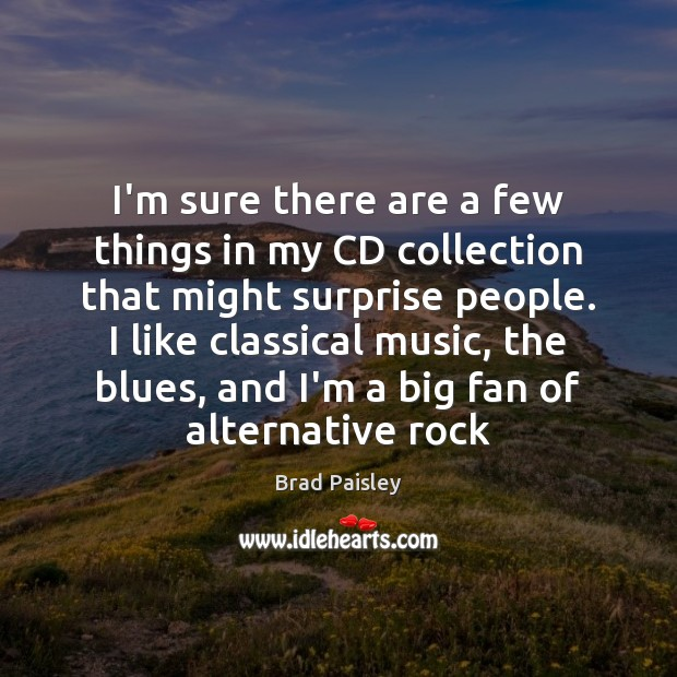 Image, I'm sure there are a few things in my CD collection that