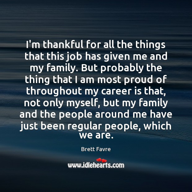 I'm thankful for all the things that this job has given me Thankful Quotes Image
