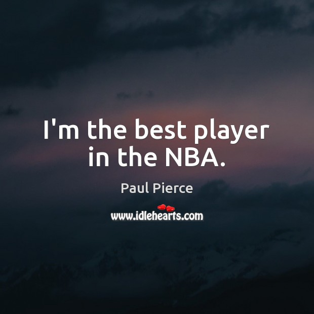 I'm the best player in the NBA. Image