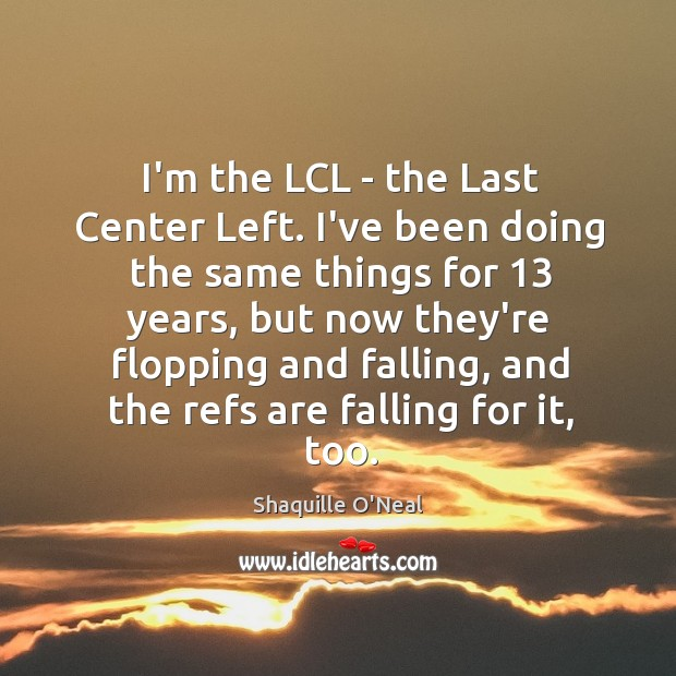 I'm the LCL – the Last Center Left. I've been doing the Image