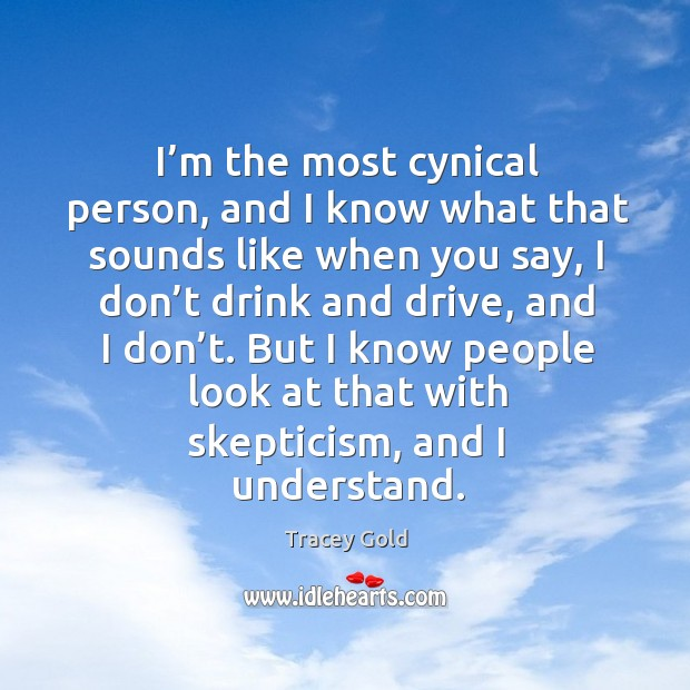I'm the most cynical person, and I know what that sounds like when you say Image