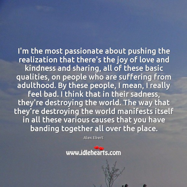 Image, I'm the most passionate about pushing the realization that there's the joy